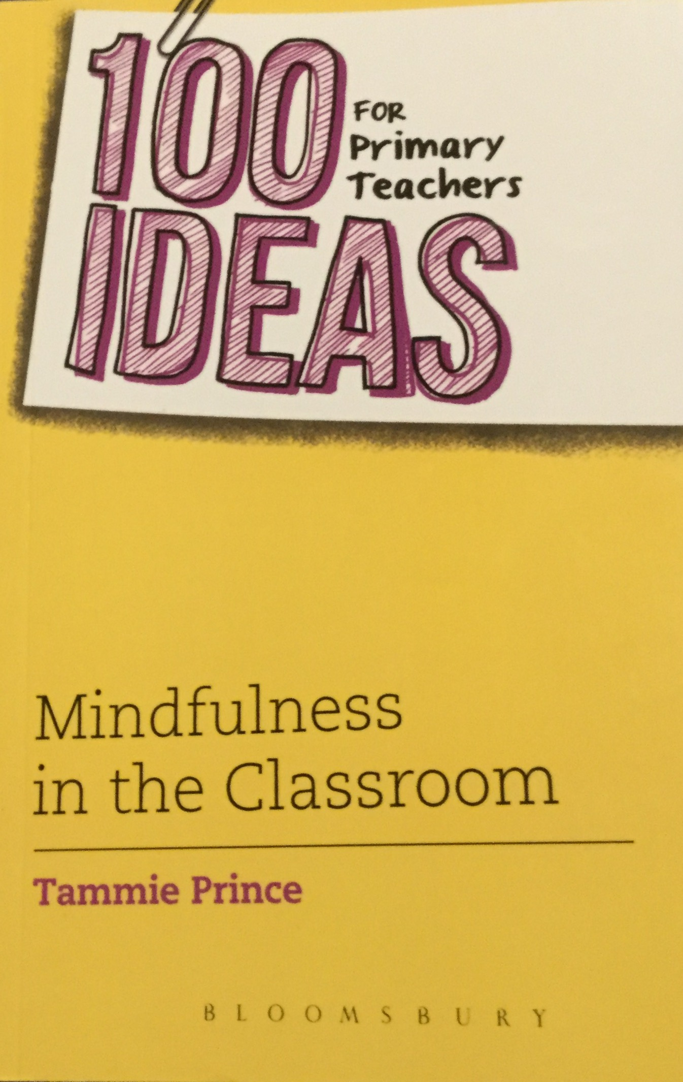 Book Review by Kerry Macfarlane – 100 Ideas for Primary Teachers: Mindfulness In The Classroom