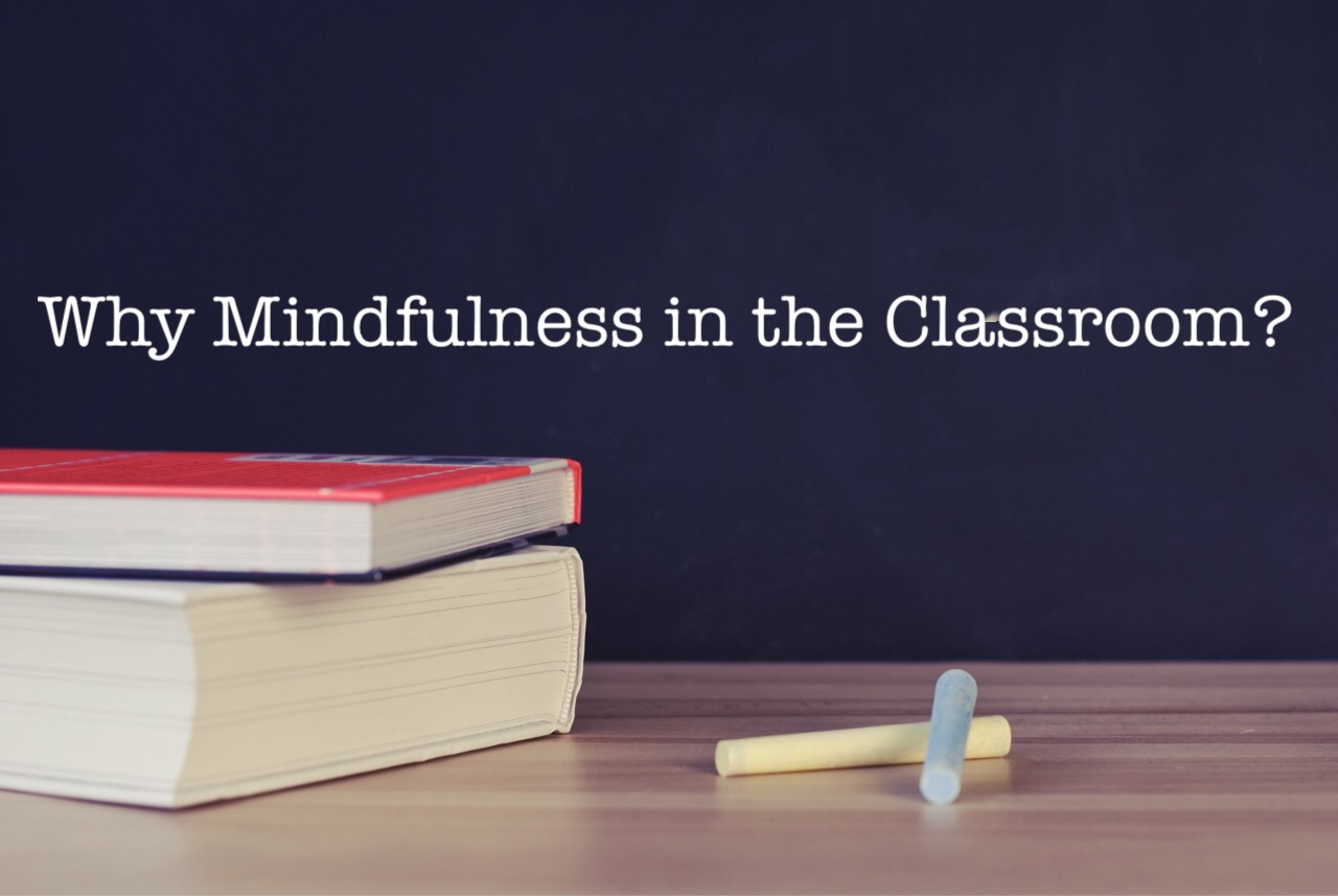 Why Mindfulness in the Classroom?